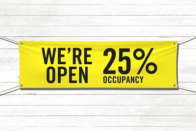 Pre-Printed Banner - Open at 25% Occupancy