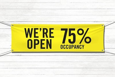 Pre-Printed Banner - Open at 75% Occupancy