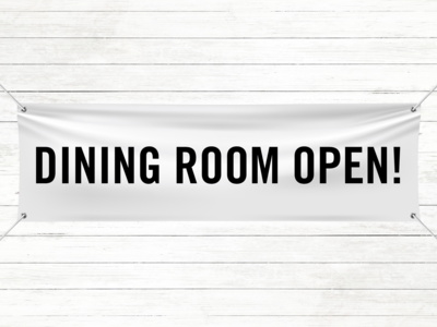 Pre-Printed Banner - Dining Room Open