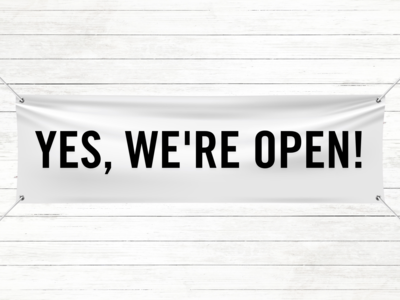 Pre-Printed Banner - Yes, We're Open!
