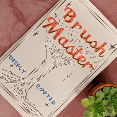 Signed Copy of Brush Master : Deeply Rooted