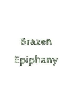 Brazen Epiphany