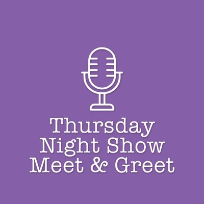 Thursday Night Show Meet & Greet