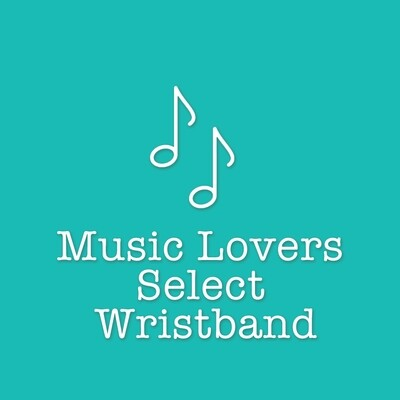 Music Lovers Select Wristband (For Existing Members)