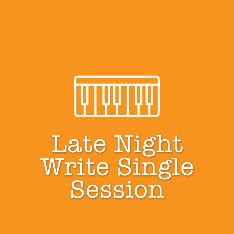 Late Night Write Single Session