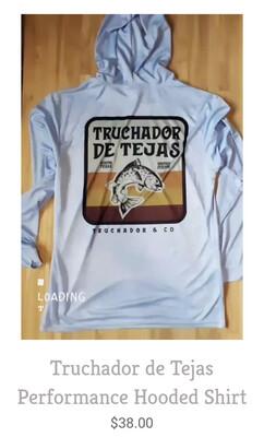 Truchador de Tejas Performance Hooded Shirt