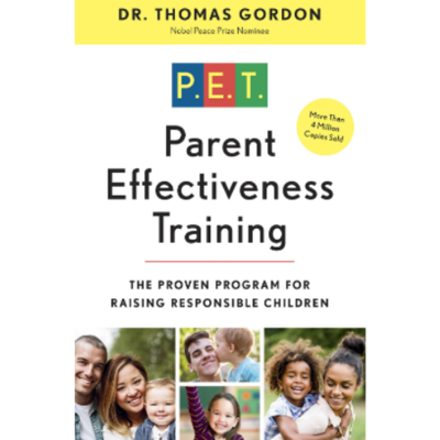 Parent Effectiveness Training: Latest Edition