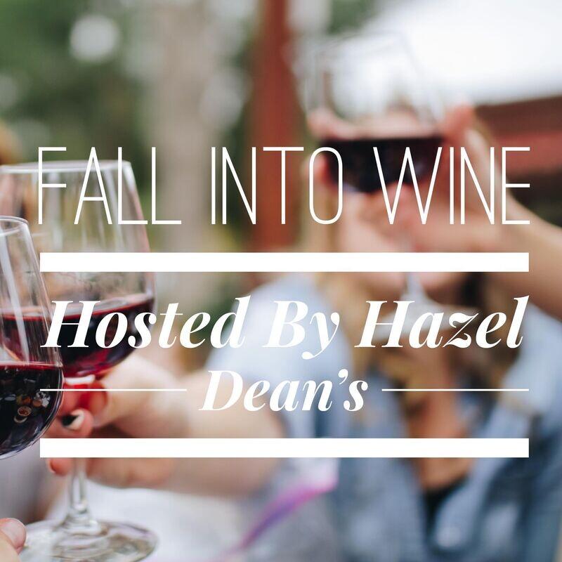 Fall Into Wine Hosted By Hazel Dean's