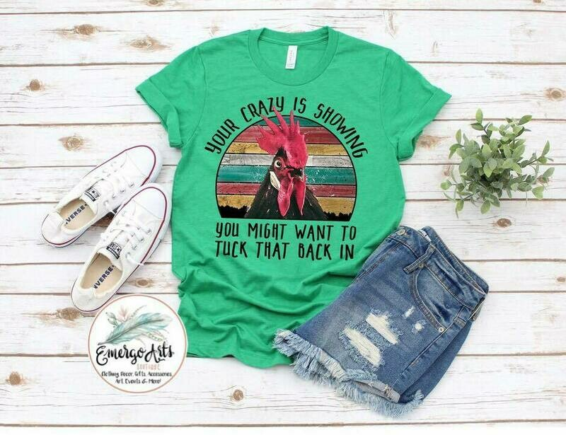 Your Crazy is Showing - Graphic Tee
