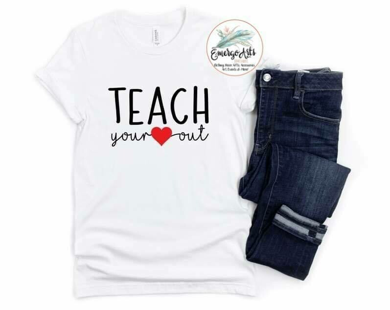 Teach Your Heart Out Tee
