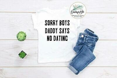 Sorry Boys Daddy Says No Tee