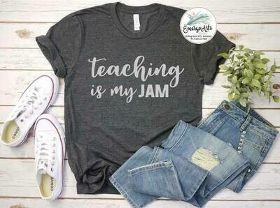 Teaching is my Jam Tee