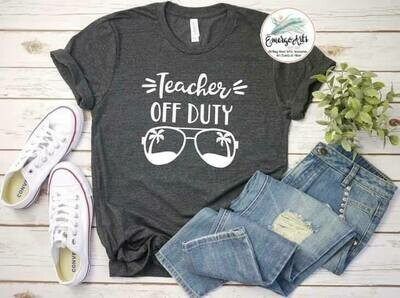 Teacher Off Duty Tee