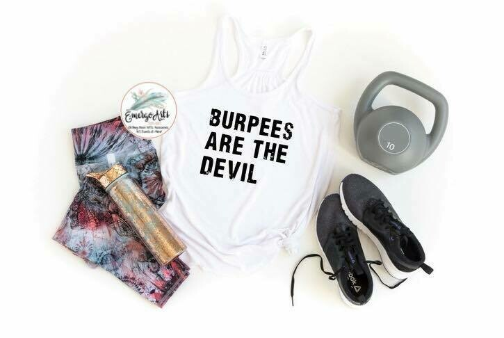 Burpees Are The Devil Tank or Tee