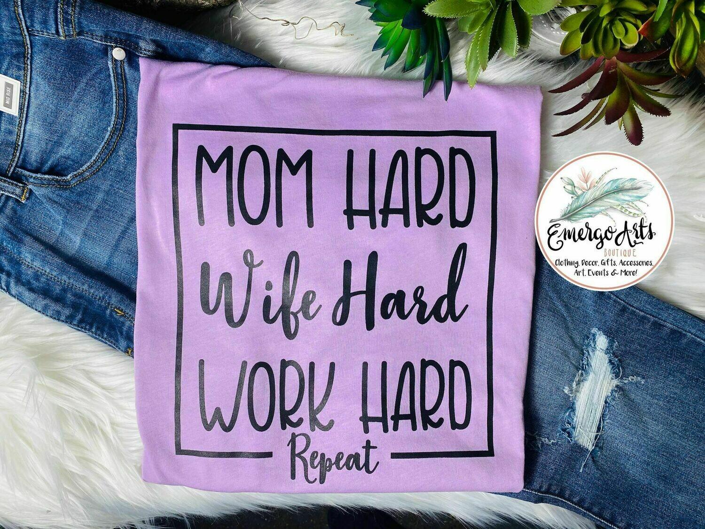 Mom Wife Work Hard Tee