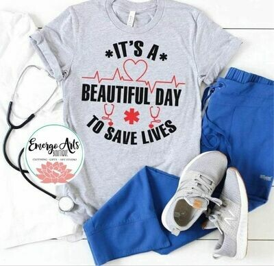 Beautiful Day to Save Lives Tee