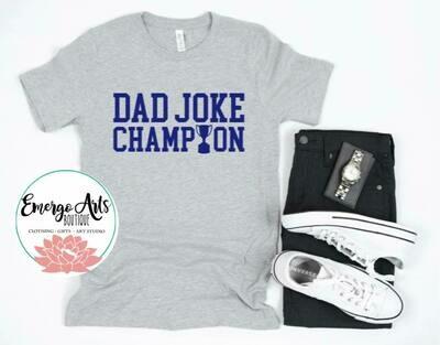 Dad Joke Champion Fathers Day Tee