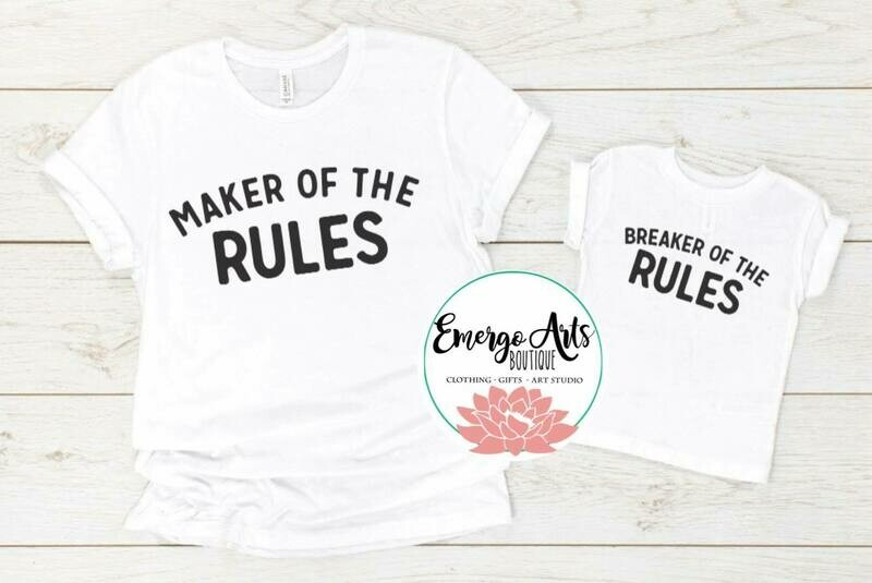 Maker of the Rules/Breaker of the Rules Father/Mother/Grandmother/Grandfather Tee
