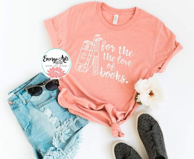 For the Love of Books Tee