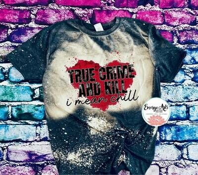 True Crime & Chill - Bleached Tee