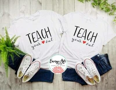 Teach your heart out Shirt