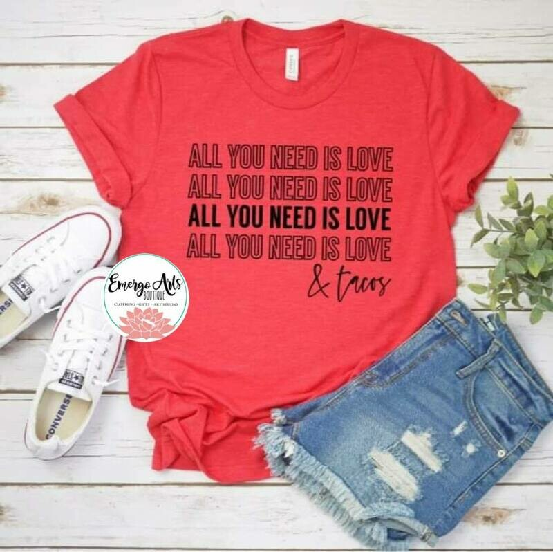 All you need is love and tacos Shirt