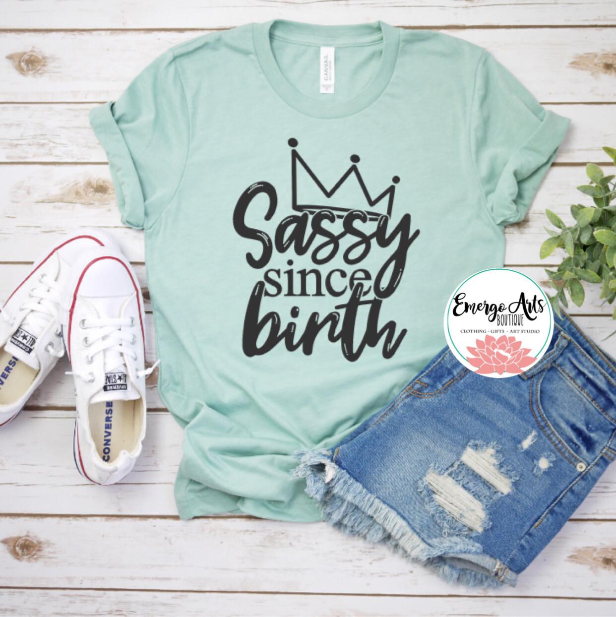 Sassy Since Birth Shirt