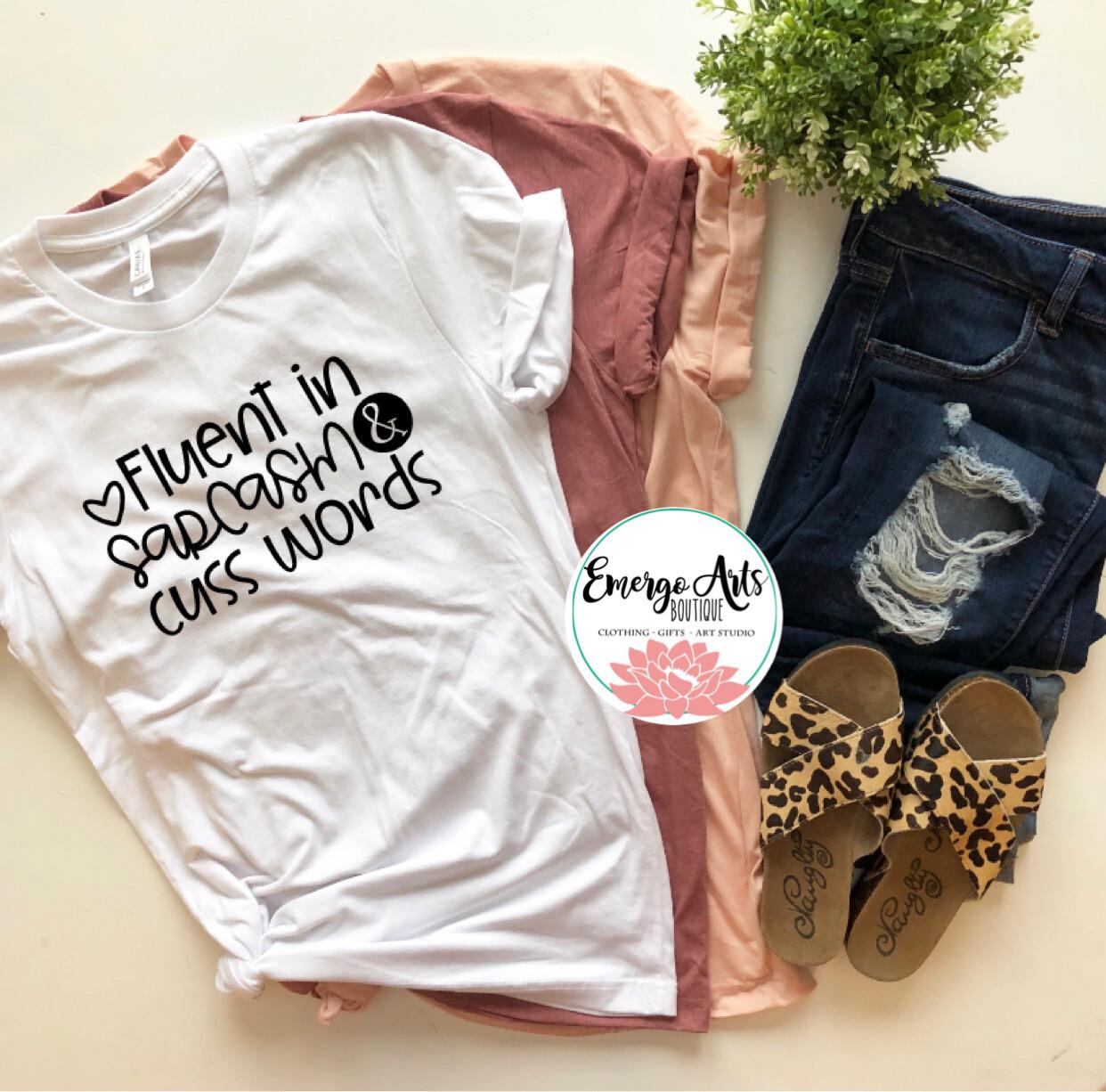 Fluent in Sarcasm & Cusswords Shirt