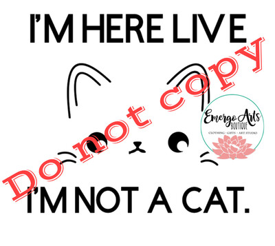 I'm Not A Cat Decal - I'M HERE LIVE