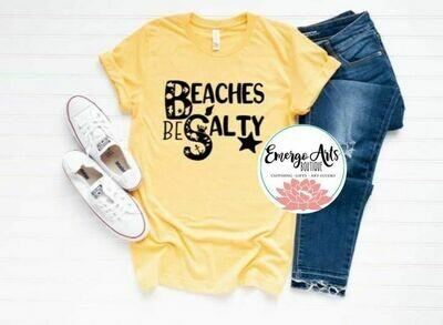 Beaches Be Salty Tee Shirt