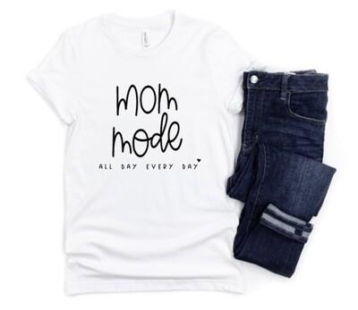 Mom Mode Mom Shirt