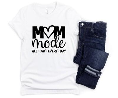 Mom Mode All Day Mom Shirt