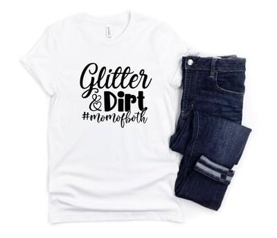 Glitter & Dirt Mom Shirt
