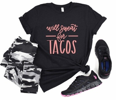 Sweat for Tacos Tank or Tee
