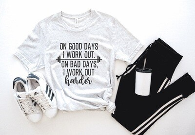Work Out Bad Days Tank or Tee