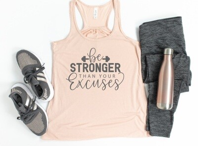 Stronger than Excuses Tank or Tee