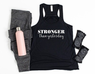 Stronger Than Yesterday Tank or Tee
