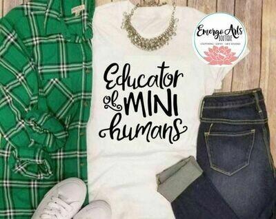 Educator Of Mini Humans Tee