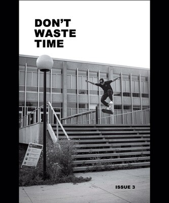 Don't Waste Time Zine