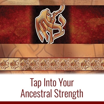 Tap Into Your Ancestral Strength