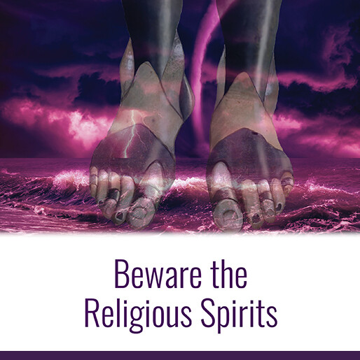 Beware the Religious Spirits
