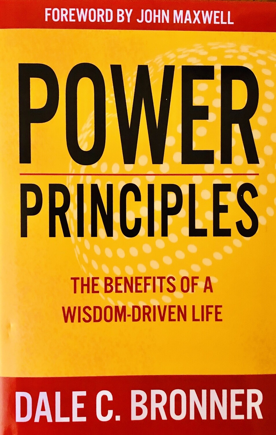 Power Principles: The Benefits of a Wisdom-Driven Life (HARDCOVER)