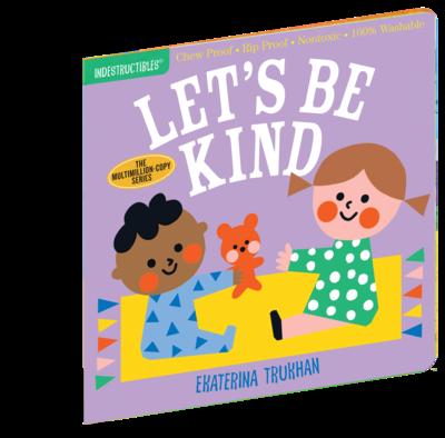 INDESTRUCTIBLES- Let's Be Kind