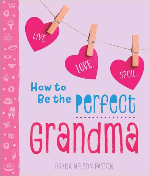 How To Be The Perfect Grandma Book