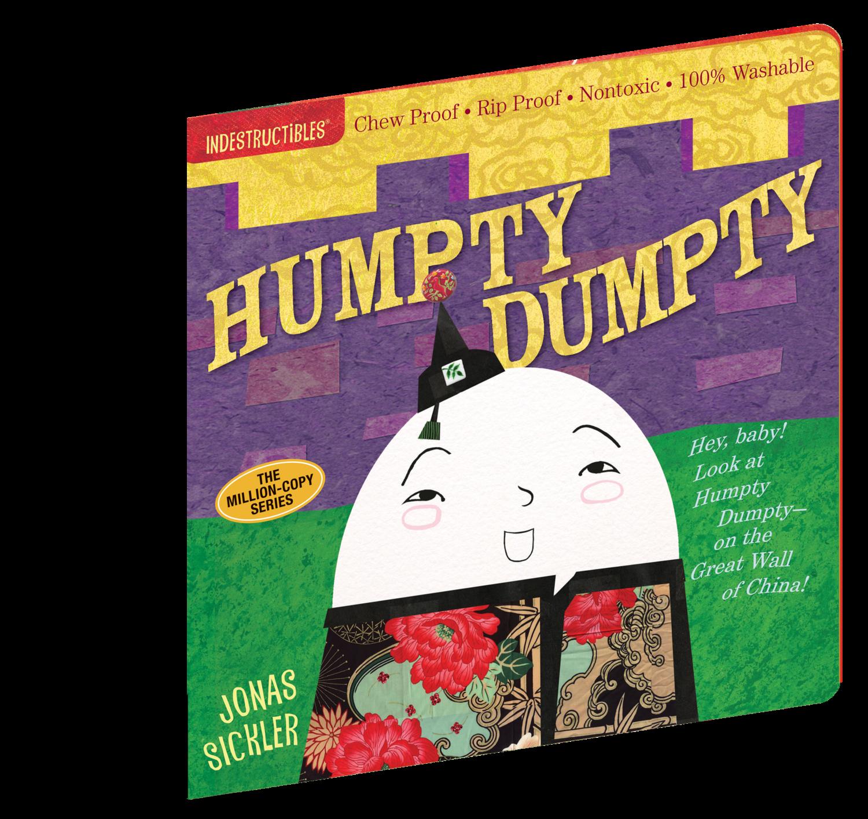 INDESTRUCTIBLES- Humpty Dumpty