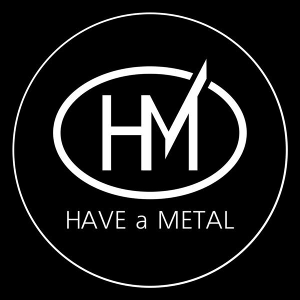 HAVE A METAL