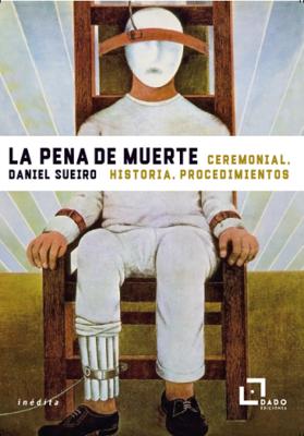 La pena de muerte/Daniel Sueiro