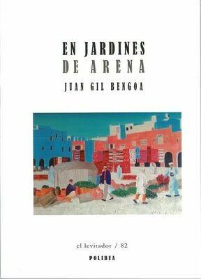 En jardines de arena/Juan Gil Bengoa