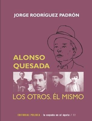 Alonso Quesada. Los otros. Él mismo