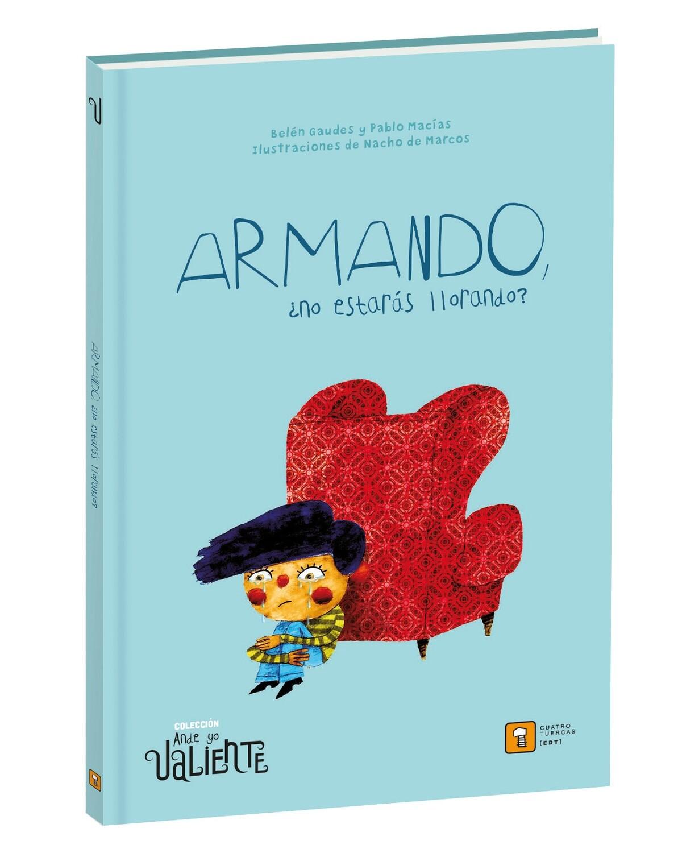 Armando, ¿No estarás llorando?